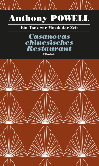 Anthony Powell: Casanovas chinesisches Restaurant